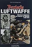 Deutsche Luftwaffe: Uniformes et Equipements des Forces Aeriennes Allemandes (1935-1945)