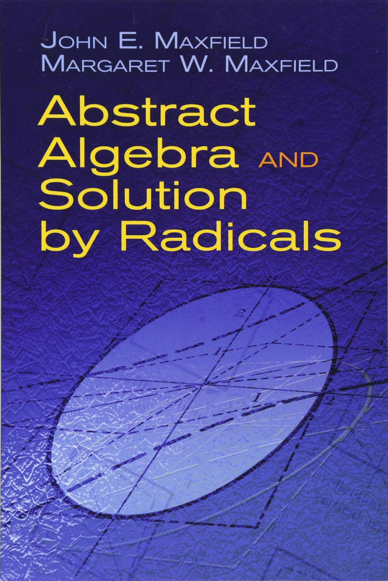 Abstract algebra and solution by radicals dover books on abstract algebra and solution by radicals dover books on mathematics john e maxfield margaret w maxfield 0800759477234 amazon books fandeluxe Choice Image
