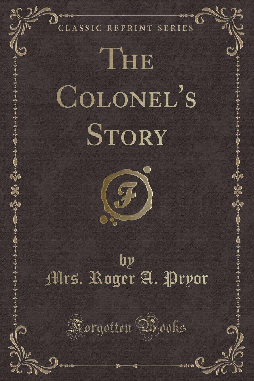 Download The Colonel's Story (Classic Reprint) pdf epub