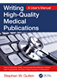 Writing High-Quality Medical Publications: A User's Manual