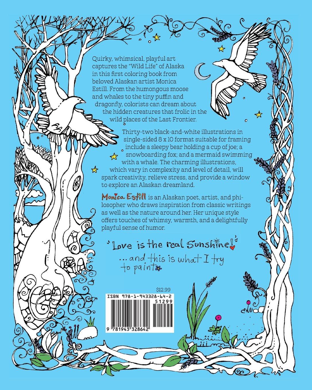 alaskas wild life an adult coloring book featuring the artwork of monica estill monica estill 9781943328642 amazoncom books