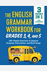 The English Grammar Workbook for Grades 3, 4, and 5: 140+ Simple Exercises to Improve Grammar, Punctuation and Word Usage Paperback