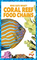 Coral Reef Food Chains (Who Eats What?) (English