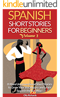Short Stories in Spanish for Beginners: Read for pleasure at