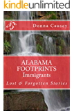 ALABAMA FOOTPRINTS Immigrants: A Collection of Lost & Forgotten Stories