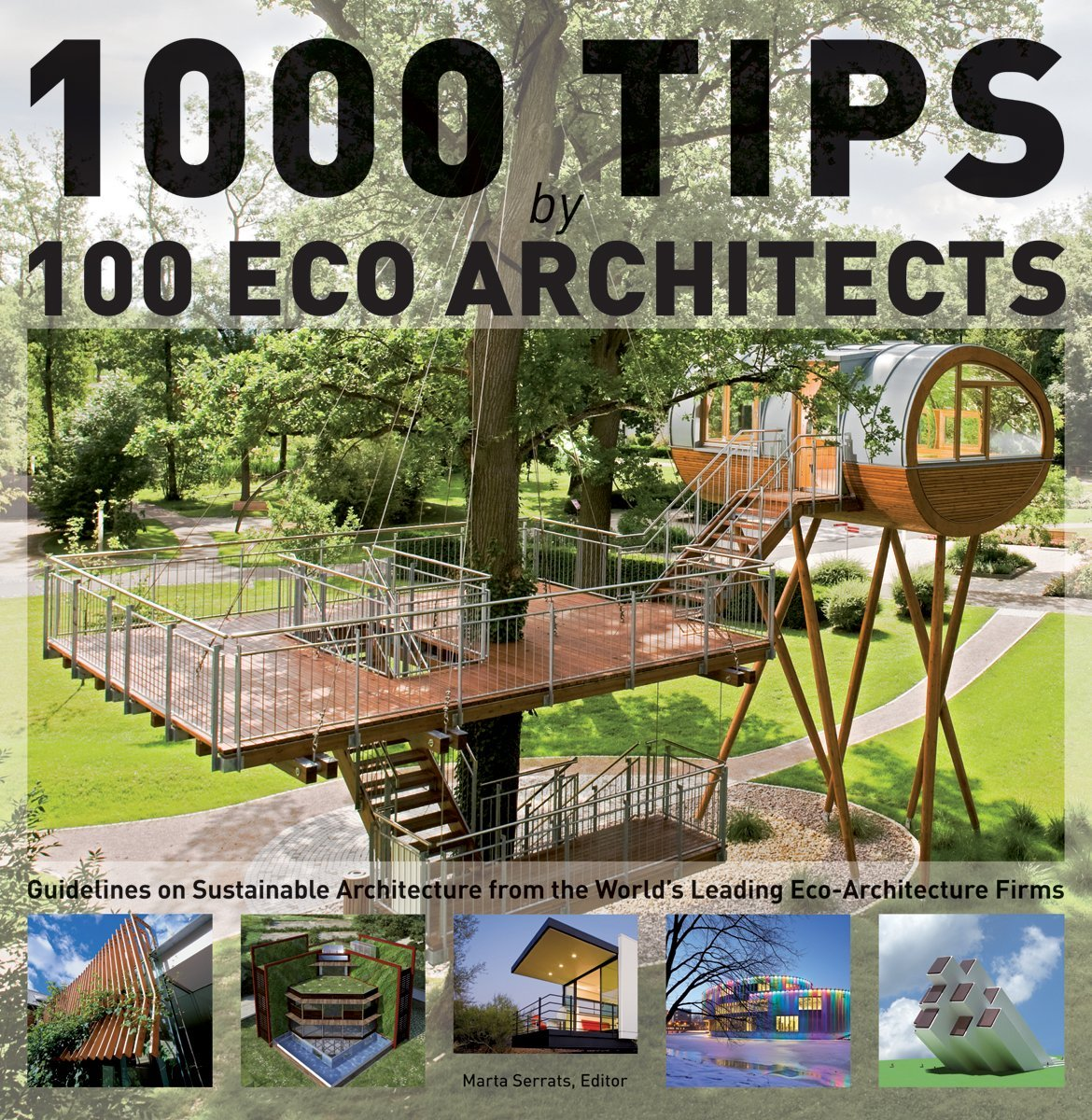 1000 Tips By 100 Eco Architects: Guidelines On Sustainable Architecture  From The Worldu0027s Leading Eco Architecture Firms: Marta Serrats:  9781770850415: ...