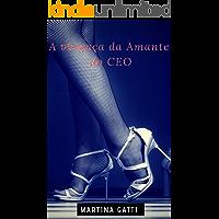 A vingança da Amante do CEO (Amores Doentios Livro 2)