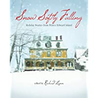 Snow Softly Falling: Holiday Stories from Prince Edward Island