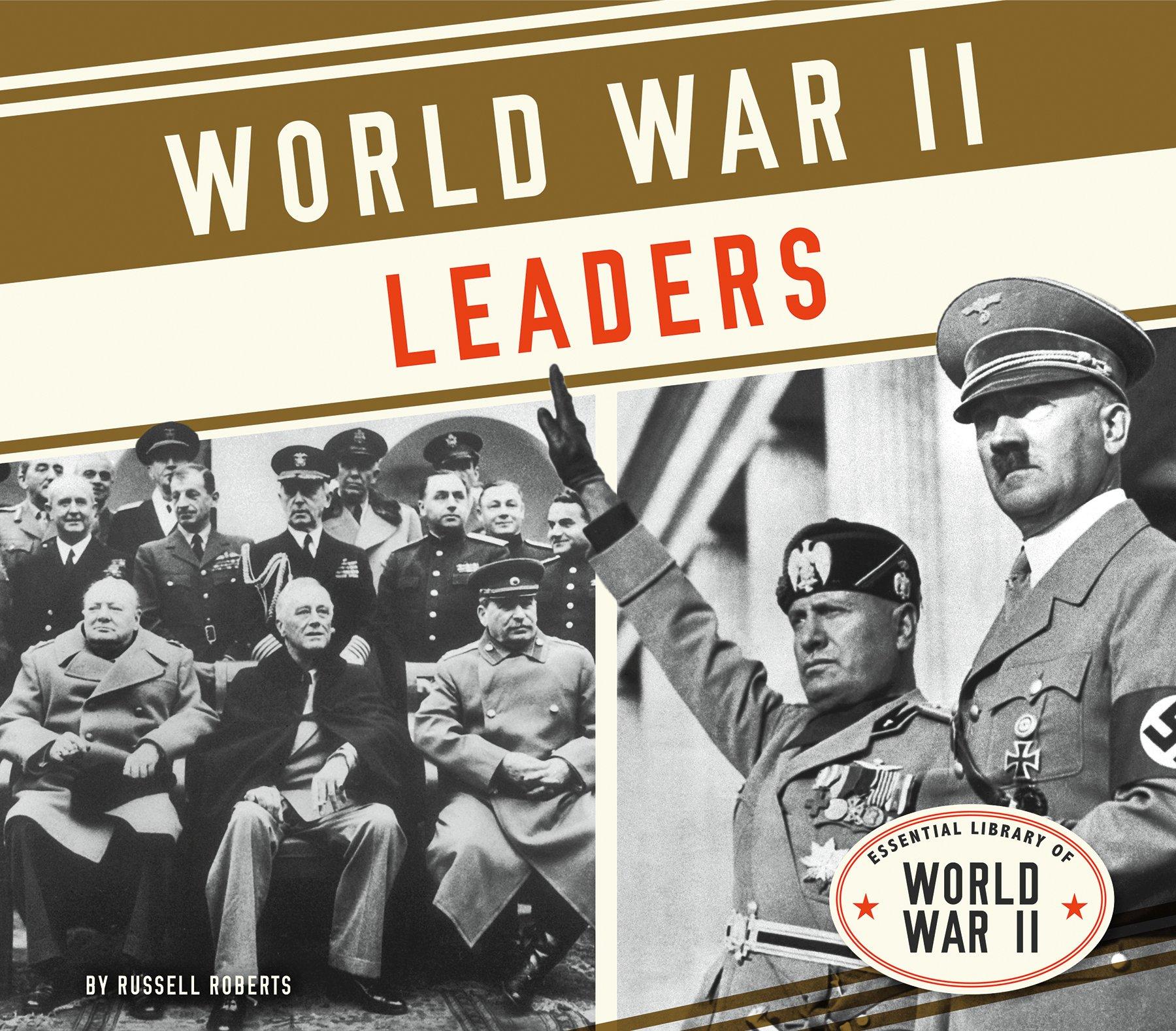 World War II Leaders (Essential Library of World War II)