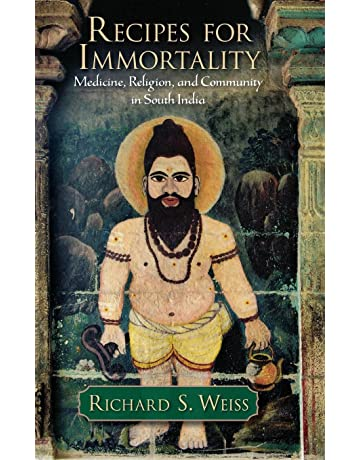 Recipes for Immortality: Healing, Religion, and Community in South India