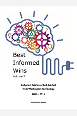 Best Informed Wins Volume 2 - Collected Articles of Bob Lohfeld from Washington Technology 2013 - 2015 Kindle Edition