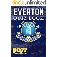 EVERTON QUIZ BOOK Best Questions limited edition: Quiz for the toffee fans, perfect for a gift (English Edition)