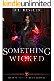 Something Wicked (Here Witchy Witchy Book 11)