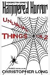 Kensington Gore's Hammered Horror - Unusual Things Volume 2 Kindle Edition