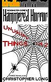 Kensington Gore's Hammered Horror - Unusual Things Volume 2