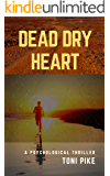 Dead Dry Heart: A psychological thriller