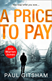 A Price to Pay: A gripping crime thriller that will have you hooked! (DCI Warren Jones, Book 6)