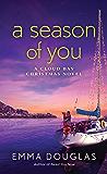 A Season of You: A Cloud Bay Christmas Novel