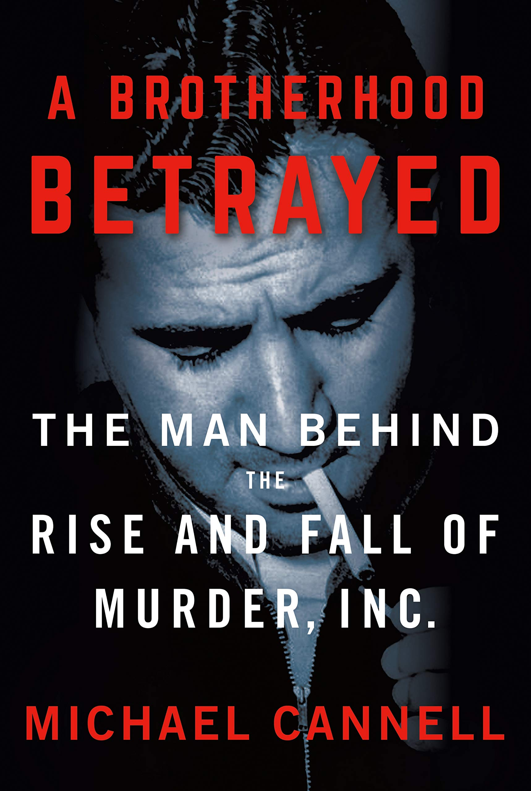 A Brotherhood Betrayed: The Man Behind the Rise and Fall of ...