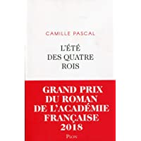 L'Été des quatre rois - Grand Prix de l'Académie Française 2018