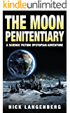 The Moon Penitentiary: A Science Fiction Dystopian Adventure
