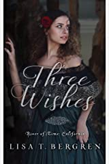 Three Wishes (River of Time California Book 1) Kindle Edition