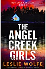 The Angel Creek Girls: A totally addictive crime thriller packed full of suspense (Detective Kay Sharp Book 3) Kindle Edition