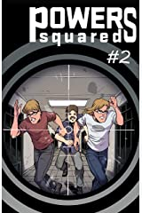 Powers Squared Issue #2: The Adventure Begins Part 2 Kindle Edition