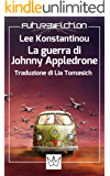 La guerra di Johnny Appledrone (Future Fiction Vol. 28)