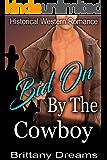 Bid On By The Cowboy