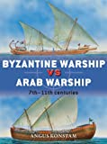 Byzantine Warship vs Arab Warship: 7th-11th Centuries