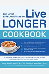 The Most Effective Ways to Live Longer Cookbook: The Surprising, Unbiased Truth about Great-Tasting Food that Prevents Disease and Gives You Optimal (English Edition) eBook Kindle
