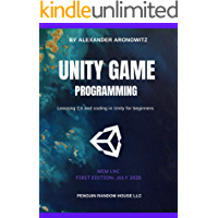 Unity game programming: Learning C# and coding in Unity for beginners | 2020 - First Edition