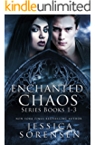 Enchanted Chaos Series: Books 1-3