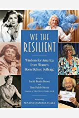 We the Resilient : Wisdom for America from Women Born Before Suffrage Kindle Edition