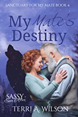My Mate's Destiny: Sassy Ever After (Sanctuary for My Mate Book 4) Kindle Edition