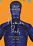 Easy Genius Science Projects with the Human Body: Great Experiments and Ideas