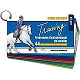 Training Michel Robert 1 : Programme d'entraînement du cavalier