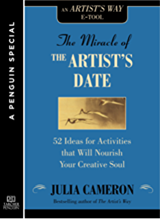 The artists way workbook kindle edition by julia cameron arts the miracle of the artists date 52 ideas for activities that will nourish your creative fandeluxe Image collections