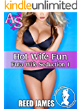 Hot Wife Fun (Futa Wife Seduction 1)