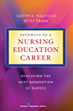 Pathways to a Nursing Education Career: Educating the Next Generation of Nurses