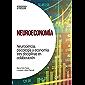 Neuroeconomía: Neurociencia, psicología y economía: tres disciplinas en colaboración