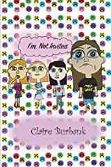 I'm Not Invited (Claire's Bullying Series) Paperback