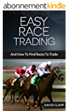 EASY RACE TRADING: (And How To Find Races To Trade) (English Edition)