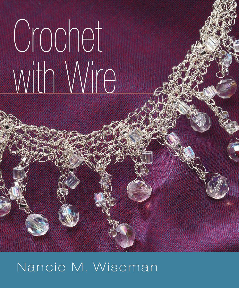 Crochet With Wire Nancie M Wiseman 9781931499774 Books Amazonca