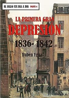 LA PRIMERA GRAN DEPRESIÓN- 1836- 1842 (EL SIGLO XIX DIA A DIA nº