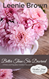 Better Than She Deserved: A Pride and Prejudice Variation Novelette (Willow Hall Romance)