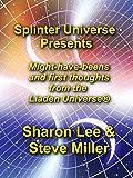 Splinter Universe Presents!