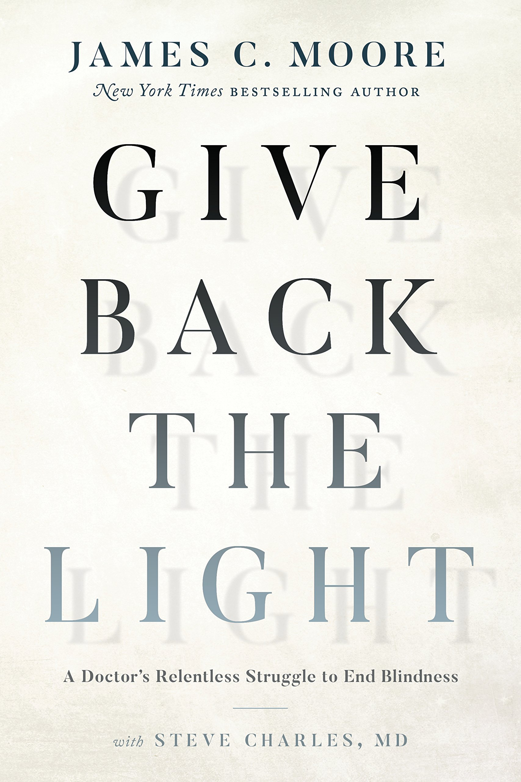 Give Back the Light: A Doctor's Relentless Struggle to End