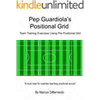 Pep Guardiola's Positional Grid: Team Training Exercises using the Positional Grid